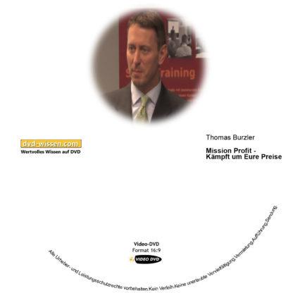 """Thomas Burzler: Mission """"Kunden gewinnen!"""" - Die Lizenz für mehr Kunden und Aufträge 1 DVD-Wissen - Experten Know How"""
