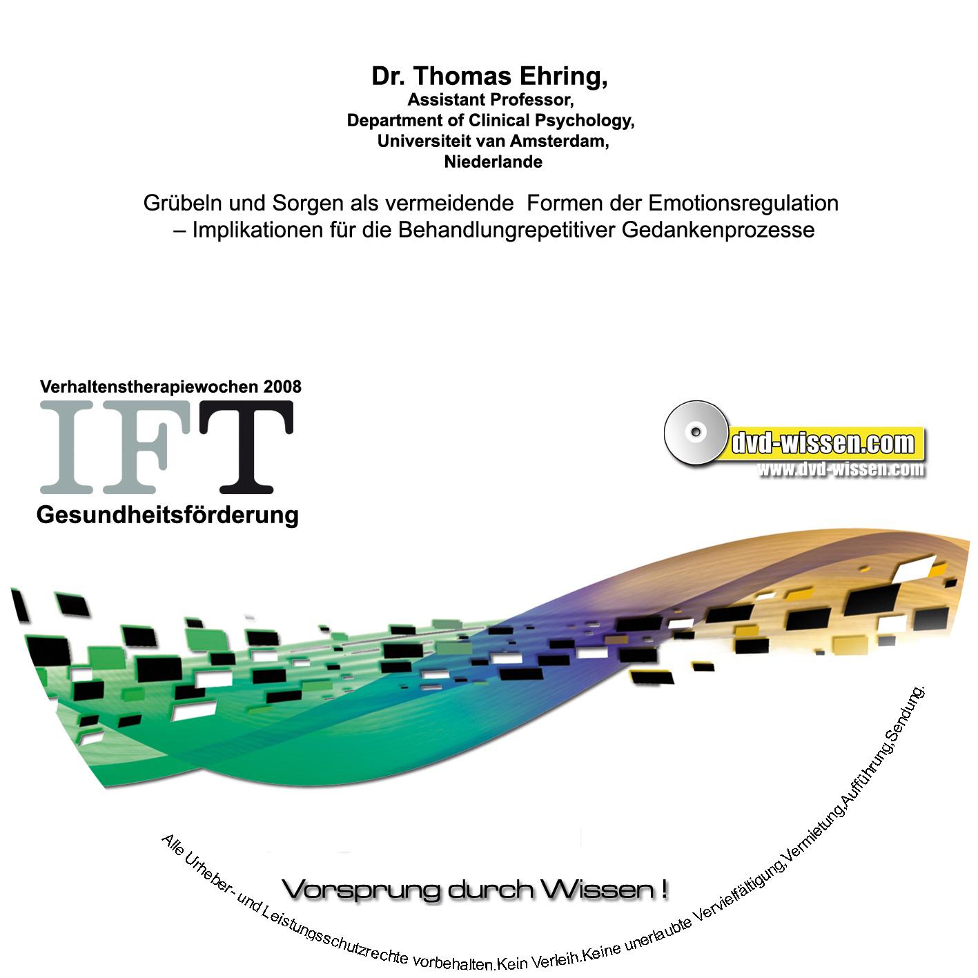 Dr. Thomas Ehring: Grübeln und Sorgen als vermeidende Formen der Emotionsregulation - Implikationen für die Behandlung repetitiver Gedankenprozesse