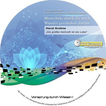 Horst Krohne: Die größte Heilkraft ist die Liebe, Vortrag mit Heildemonstration 1 DVD-Wissen - Experten Know How