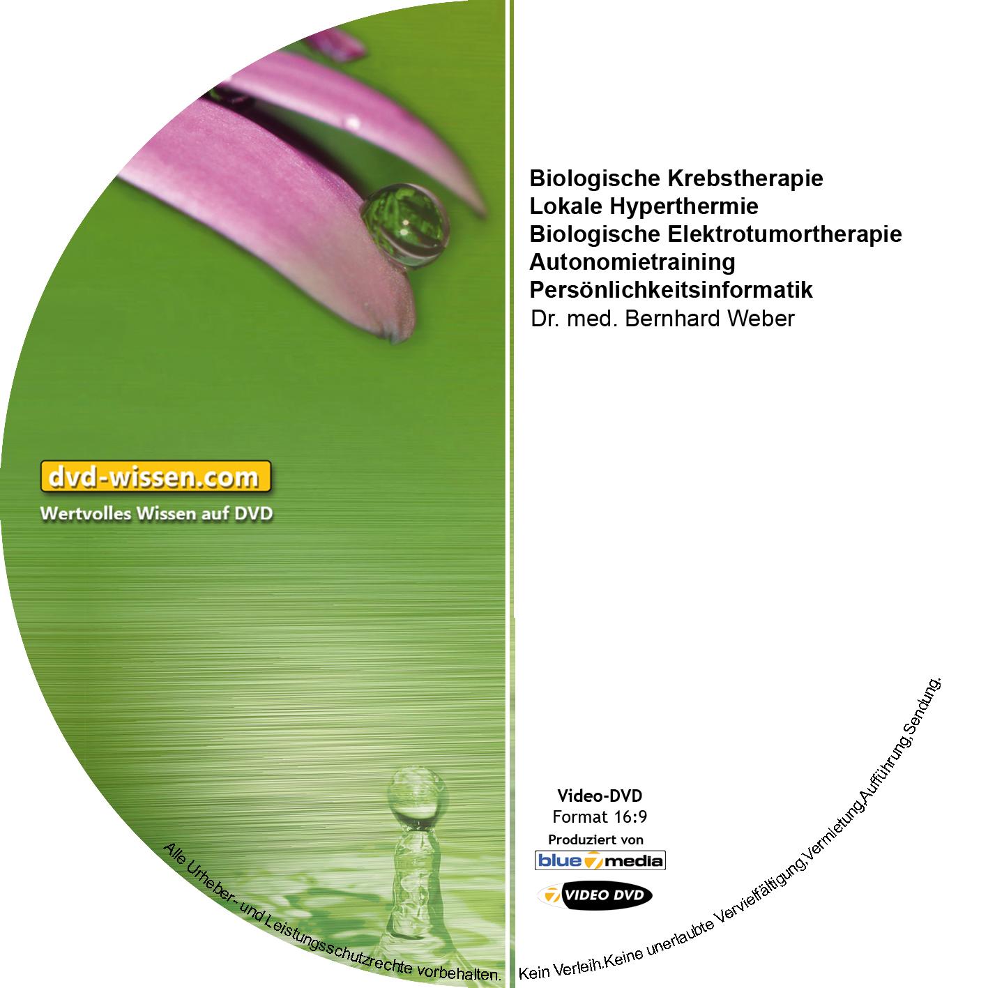 Dr. med. Bernhard Weber: Biologische Krebstherapie - Lokale Hyperthermie - Biologische Elektrotumortherapie - Autonomietraining - Persönlichkeitsinformatik