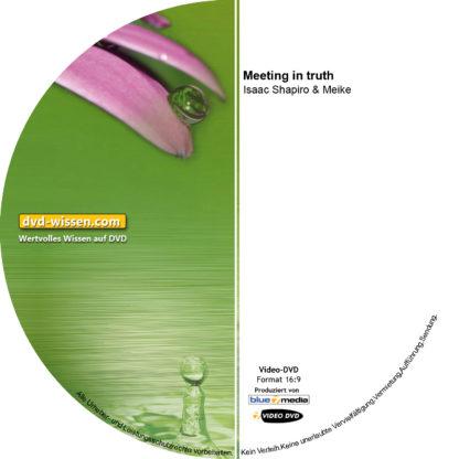 Isaac Shapiro und Meike: Meeting in Truth 1 DVD-Wissen - Experten Know How