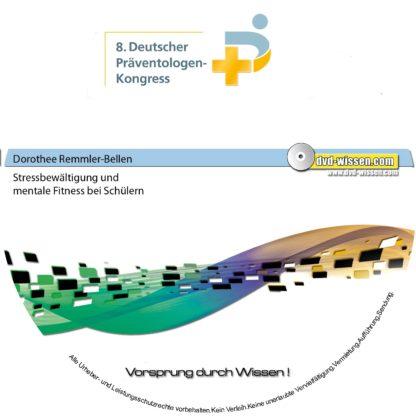 Dorothee Remmler-Bellen: Stressbewältigung und mentale Fitness bei Schülern 1 DVD-Wissen - Experten Know How