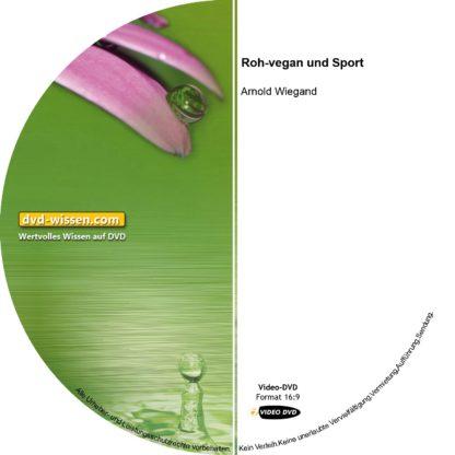 Arnold Wiegand: Roh-Vegan + Sport 1 DVD-Wissen - Experten Know How