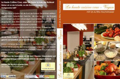 Urs und Rita Hochstrasser: La haute cuisine crue - Vegan