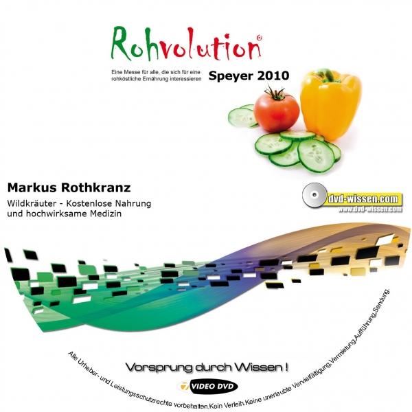 Markus Rothkranz: Wildkräuter - Kostenlose Nahrung und hochwirksame Medizin