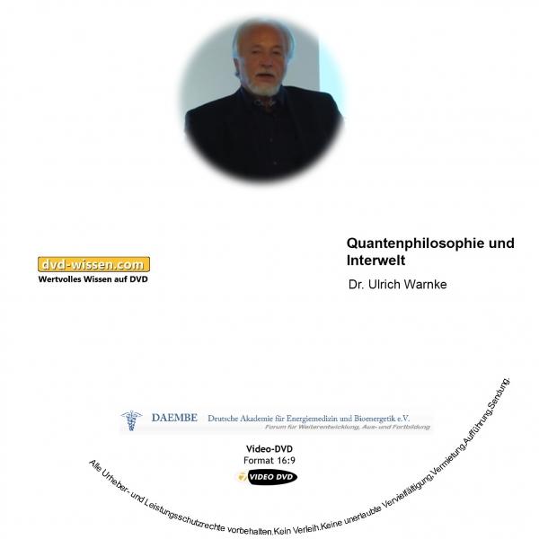 Dr. Ulrich Warnke: Quantenphilosophie und Interwelt