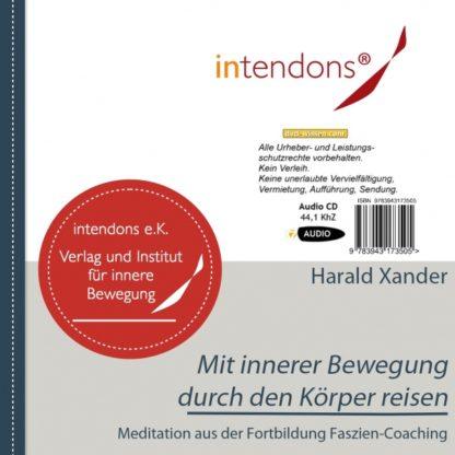 Harald Xander: Mit innerer Bewegung durch den Körper. Entspannungsmeditation aus dem Faszien-Coaching.
