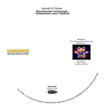 Kenneth M. Rauen: Revolutionäre Technologie - Kolbenmotor ohne Treibstoff