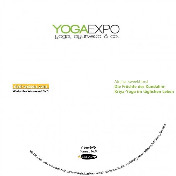 Aloisia Sweekhorst: Die Früchte des Kundalini-Kriya-Yoga im täglichen Leben